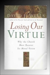 David Wells, Losing Our Virtue